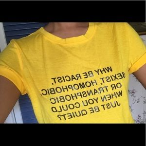 """Tops - """"Why Be Racist..."""" Yellow Tee"""